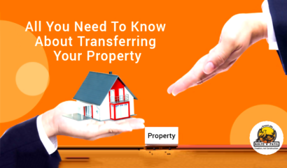All You Need To Know About Transferring Your Property