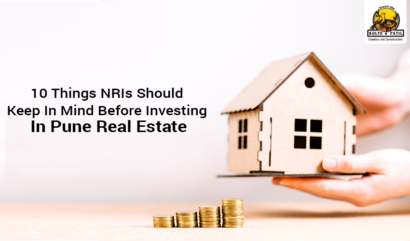 10 Things NRIs Should Keep In Mind Before Investing In Pune Real Estate