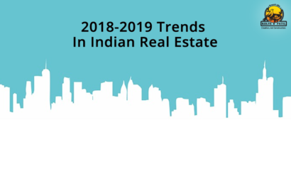 2018-2019 Trends In Indian Real Estate