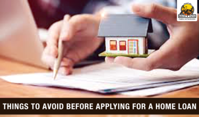 Things To Avoid Before Applying For A Home Loan