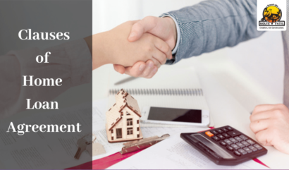 Home Loan Agreement Clauses That You Must Know!