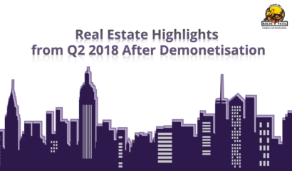 The Real Estate Picture In Q2 2018 After Demonetisation