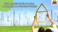 Tax Benefits Of Co-Owning A Property As A Married Couple