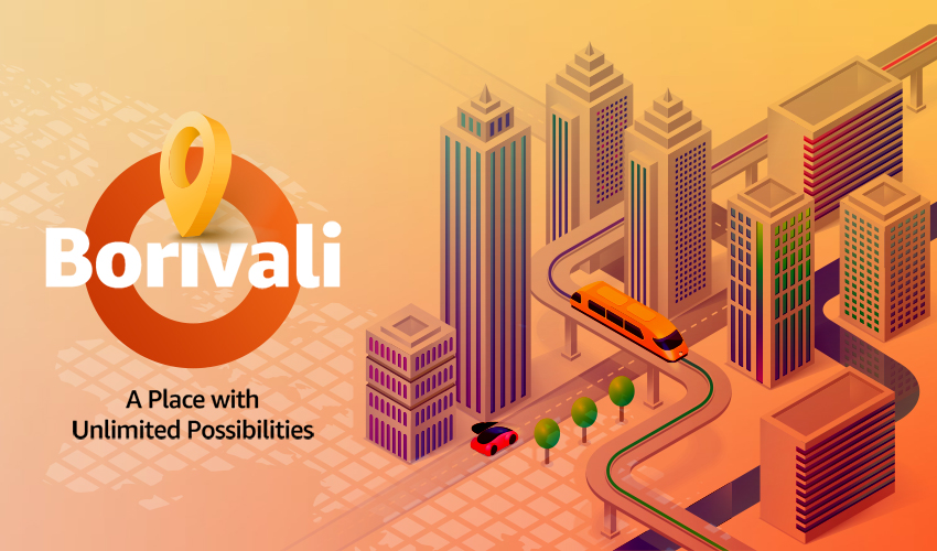 Borivali – A Place with Unlimited Possibilities