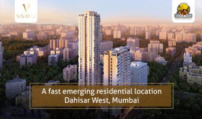 A Fast-Emerging Residential Location – Dahisar West, Mumbai