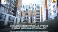 A Luxurious and Extravagant offering in India's Silicon Valley, Bangalore